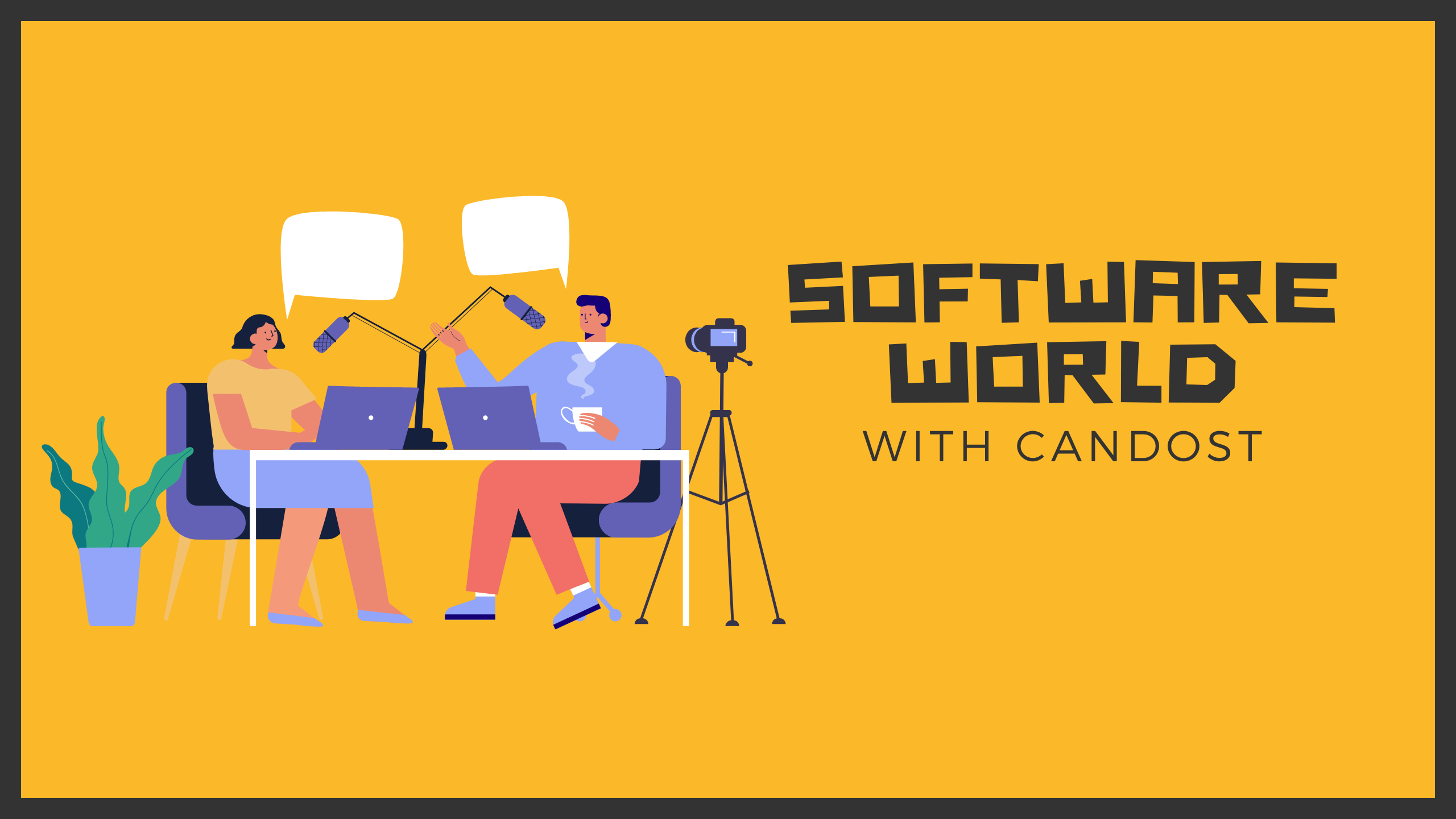 Software World with Candost cover image. Two people sitting around the table and talking while a camera and microphone recording
